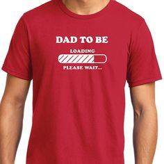 Dad To Be Loading Please Wait T Shirt Mens t shirt by ChargedTees