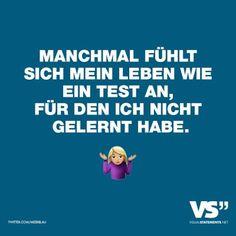 Visual Statements®️ Manchmal fühlt sich mein Leben wie ein Test an, für den ich nicht gelernt habe. Sprüche/ Zitate/ Quotes/Spaß/ lustig / witzig / Fun
