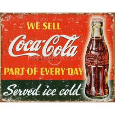 Coca-Cola Tin Concert Sign, Vintage Distressed We Sell Coca-Cola Part Of Every Day Served Ice Cold, Coca-Cola Part Of Every Day Tin Concert Sign, Coca-Cola Posters/Wall Art, Coca-Cola Merchandise Concert Signs, Organic Vodka, Vintage Tin Signs, Cold Ice, Garage Signs, Old Signs, Love And Light, Hot Sauce Bottles, Coke