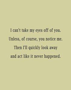 Shyness - LMAO, soooo true dammit! Sad Love Quotes, New Quotes, Happy Quotes, Life Quotes, Inspirational Quotes, Qoutes, Random Quotes, Heart Quotes, Mood Quotes