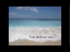 """This is a beautiful song, """"You Deliver Me"""" by Selah. The whole video has a background of the ocean shore, which is where I always go to seek out God's presence. It brought me goosebumps and I hope this song bless you too. -Lisa"""