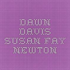 Dawn Davis - Susan Fay Newton Interpersonal Relationship, Getting To Know You, Dawn, Knowing You, Sayings, Board, Blog, Lyrics, Word Of Wisdom