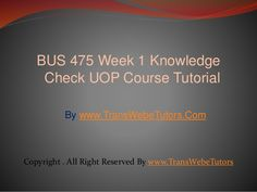 TransWebeTutors helps you work on BUS 475 Week 1 Knowledge Check UOP Course Tutorial and assure you to be at the top of your class. You Working, Fails, Knowledge, Check, Top, Make Mistakes, Facts