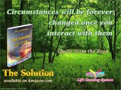 Circumstances will be forever changed once you interact with them.  #SolutionsUnlocked ~ Steven Redhead ~