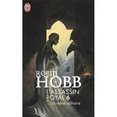 L'Assassin royal, tome 6 : La Reine solitaire: Amazon.fr: Robin Hobb: Livres
