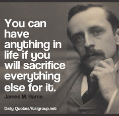 Career Lesson: You can have anything in life if you will sacrifice everything else for it #Quote #Leadership #Dream