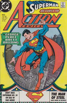 ACTION COMICS #643 / Superman is back on Earth after his exile in space. After visiting the Daily Planet, he battles Turmoil and Morgan Edge has a heart attack. / George Pérez, Brett Breeding Pencils / George Pérez Superman #1 Homage Cover Art / Story By George Pérez