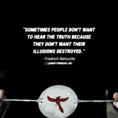 """🙈🙉🙊""""Sometimes people don't want to hear the truth because they don't want their illusions destroyed. Peace Quotes, Truth Quotes, Wisdom Quotes, Life Quotes, Deep Quotes, Motivational Quotes For Women, Inspirational Quotes, Truth Symbol, Illusion Quotes"""