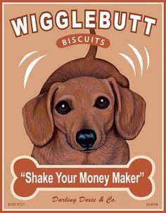 "Dachshund Art - Wigglebutt Biscuits - ""Shake Your Money Maker""  -  8x10 art print by Krista Brooks. $20.00, via Etsy."