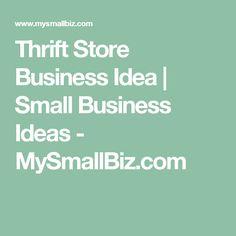 Thrift Store Business Idea   Small Business Ideas - MySmallBiz.com