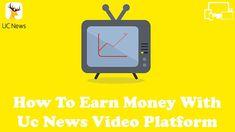 Uc News Me Video Upload Kar Paise Kaise Kamaye