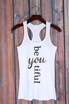 I love this Be-YOU-tiful Racerback Tank design. What other words could be treated this way? Use heat transfer materials and a heat press to create your own personalized apparel. Tank Design, Gym Shirts, Workout Gear, Workout Tanks, Direct To Garment Printer, Fitness Fashion, Athletic Tank Tops, Silhouette Cameo, T Shirt