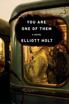 You Are One Of Them -Elliot Holt