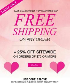 Today Only. FREE SHIPPING  Discount offer valid for direct delivery orders only, and expires at midnight, 02/06/2015. Please enter coupon code 25LOVE at checkout. #Avon #freeshipping #discount www.youravon.com/awelshans