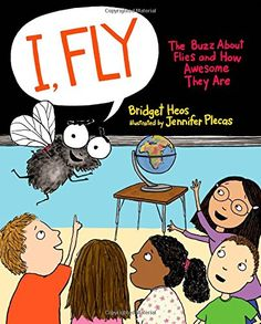 I, Fly: The Buzz About Flies and How Awesome They Are by Bridget Heos http://www.amazon.com/dp/0805094695/ref=cm_sw_r_pi_dp_acKUwb0WRTKP1