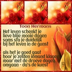 Toon Hermans Love Of My Live, Commonplace Book, Dutch Quotes, Word Out, Slogan, Motivational Quotes, Poems, Lettering, Okra