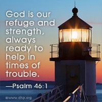 God is our refuge and strength . . .