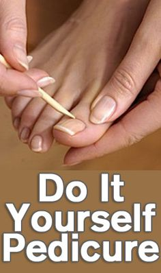 Do It Yourself Pedicure
