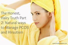 The Honest, Hairy Truth Part Natural ways to manage your PCOS and Hirsutism Pcos Infertility, Endometriosis, Polycystic Ovarian Syndrome, Pcos Diet, Metabolic Syndrome, Reproductive System, Hypothyroidism, Health Tips, Natural