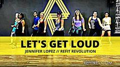 """Let's Get Loud"" || Jennifer Lopez || Dance Fitness Choreography Video || REFIT® Revolution - YouTube"