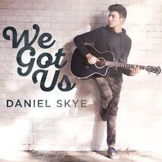 We Got Us, a song by Daniel Skye on Spotify