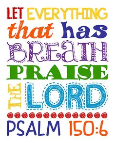 Let everything that has breath praise the Lord. Christian Bulletin Boards, Church Bulletin Boards, Sunday School Rooms, Sunday School Classroom, Verses For Kids, Bible For Kids, Toddler Bible, Scripture Quotes, Bible Verses