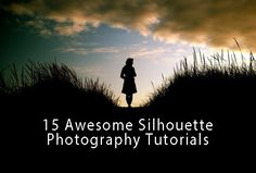 15 Awesome Silhouette Photography Tutorials - Tips, Tricks ...