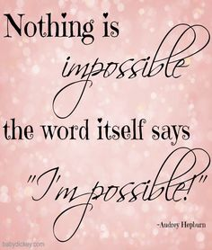 """""""I'm possible!"""" #quote #motivation #positive #possible"""