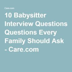 10 babysitter interview questions every family should ask - Babysitter Interview Questions For Babysitters