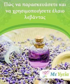 Πώς να παρασκευάσετε και να χρησιμοποιήσετε έλαιο λεβάντας  Το έλαιο λεβάντας είναι ένα από τα πιο χρησιμοποιούμενα έλαιατόσο στη φαρμακευτική όσο και την καλλυντική βιομηχανία, για τις πολλές εκπληκτικές του ιδιότητες. Face Hair, Natural Cosmetics, Skin Tips, Healthy Tips, Hair Hacks, Natural Skin, Body Care, Herbalism, Beauty Hacks