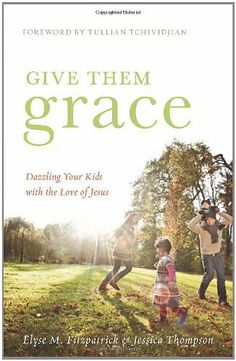Give Them Grace: Dazzling Your Kids with the Love of Jesus by Elyse M. Fitzpatrick, http://www.amazon.com/dp/1433520095/ref=cm_sw_r_pi_dp_t96oqb119PZQ2