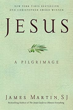 Jesus: A Pilgrimage, 2014 The New York Times Best Sellers Nonfiction winner, James Martin #NYTime #GoodReads #Books