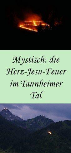Im Tannheimer Tal brennen die Herz-Jesu-Feuer jedes Jahr am Sonntag in der Woche nach Fronleichnam - hier erfahrt ihr, wo und warum