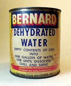 """A can of """"Bernard Dehydrated Water,"""" great for dry martinis and gluten-free! The only novelty product of an otherwise legitimate company:Bernard Food Industries. Dehydrated Water, Propaganda Enganosa, Powdered Water, Just In Case, Just For You, Old Ads, Starwars, Funny Signs, Vintage Advertisements"""