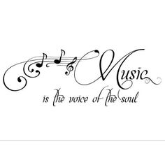 ♫♪...Music is the voice of the soul.