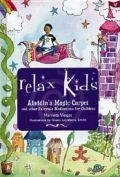 Aladdin's Magic Carpet by Marneta Viegas - short stories and meditations to help children relax.   http://www.cygnus-books.co.uk/aladdins-magic-carpet-marneta-viegas.html