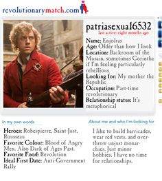 Haha! Enjolras' internet dating profile. Favorite food: Revolution