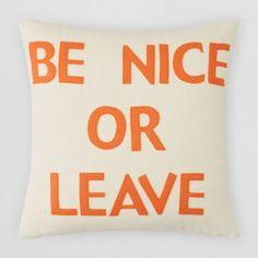 "Alexandra Ferguson Be Nice or Leave Decorative Pillow, 16"" x 16"" | Bloomingdale's"