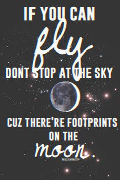 How can the sky be the limit when there are footprints on the moon?