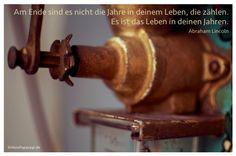 Mein Papa sagt...  Am Ende sind es nicht die Jahre in deinem Leben, die zählen. Es ist das Leben in deinen Jahren. Abraham Lincoln   #Zitate #deutsch #quotes      Weisheiten & Zitate TÄGLICH NEU auf www.MeinPapasagt.de