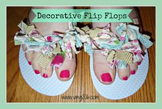 DIY Decorated Flip Flops Tutorial...these are quick and easy and would make a great gift. Love the fabric used!