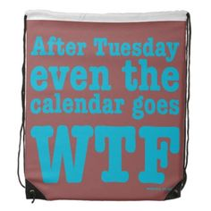 After Tuesday, even the calendar goes WTF. Funny geeky design.