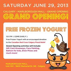 """@tuttifrutticanada's photo: """"#calgary Grand opening at Marlborough Mall this Saturday - Join is for Free Frozen yogurt and lend a hand in fundraising for the Canadian Red Cross flood relief."""""""