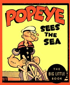 Popeye Sees the Sea 1936 Big Little Book Very Nice Copy! Big Little, Little Books, Vintage Comics, Vintage Posters, Popeye Olive Oyl, Popeye Cartoon, Popeye The Sailor Man, Comic Artist, Comic Character