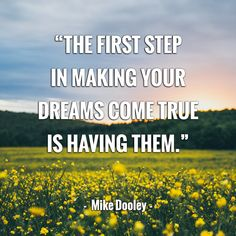 Mike Dooley, Dream Come True, First Step, Dreaming Of You, Movie Posters, Movies, Films, Film Poster, Cinema