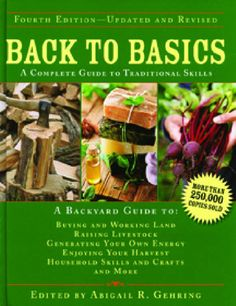 A backyard guide to: buying and working land; raising livestock; generating your own energy; enjoying your harvest; household skills and crafts; and much more!
