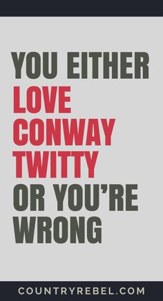 Conway Twitty Songs - You Either Love Conway Twitty or You're Wrong.... Check out his top Country Music Videos at Country Rebel >> http://countryrebel.com/blogs/videos/tagged/conway-twitty