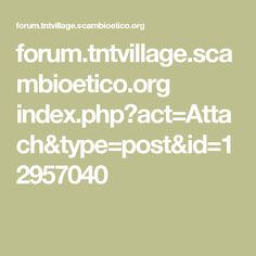 forum.tntvillage.scambioetico.org index.php?act=Attach&type=post&id=12957040