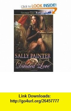 Divided Love Elloras Cave (9781419963896) Sally Painter , ISBN-10: 1419963899  , ISBN-13: 978-1419963896 ,  , tutorials , pdf , ebook , torrent , downloads , rapidshare , filesonic , hotfile , megaupload , fileserve