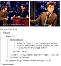 No one hates Twilight more than Robert Pattinson. NO ONE.